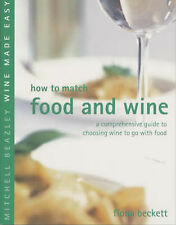 How to Match Food and Wine (Mitchell Beazley Wine Made Easy), Fiona Beckett