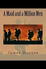 A Maid and a Million Men by James Dunton (2014, Paperback)