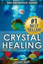 Crystal Healing : The Definitive Guide (Therapy for Healing, Increasing...