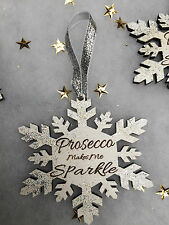 1 x SNOWFLAKE PROSECCO MAKES ME SPARKLE Shabby Sign Wine Lover Christmas Gift