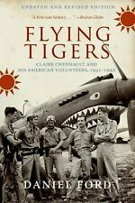 Flying Tigers: Claire Chennault and His American Volunteers, 1941-1942, Ford, Da