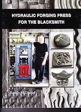 Hydraulic Forging Press for the Blacksmith by Randy McDaniel