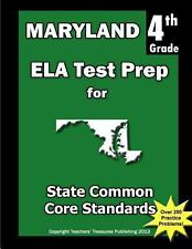 Maryland 4th Grade ELA Test Prep : Common Core Learning Standards by Teachers...