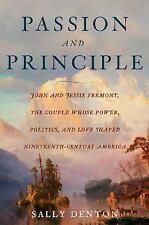 Passion and Principle: John and Jessie Fremont, the Couple Whose Power-ExLibrary