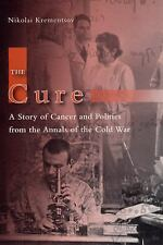 The Cure: A Story of Cancer and Politics from the Annals of the Cold W-ExLibrary