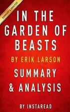 In the Garden of Beasts: by Erik Larson - Summary and Analysis : Love, Terror...