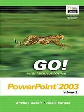GO! withMicrosoft Office PowerPoint 2003 Volume 2 (Go! With Microsoft Office 20