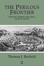 Studies in Social Discontinuity: The Perilous Frontier : Nomadic Empires and...