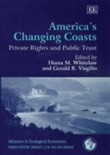 America's Changing Coasts: Private Rights And Public Trust (Advances in Ecologic