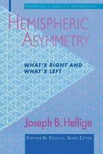 Perspectives in Cognitive Neuroscience: Hemispheric Asymmetry : What's Right...