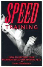 Speed Training : How to Develop Your Maximum Speed for Martial Arts by Loren...