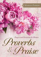 Proverbs & Praise: Prayers and Devotions for Women