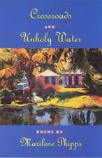 Crossroads and Unholy Water (Crab Orchard Award Series in Poetry), American - Ge