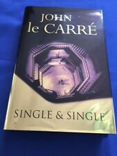 SINGLE & SINGLE - FIRST BRITISH EDITION SIGNED BY JOHN LE CARRE