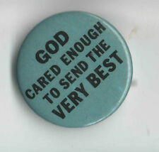 1960s Humor pin GOD Cared ENOUGH to Send the VERY BEST pinback