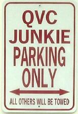 QVC JUNKIE PARKING ONLY  12X18 Aluminum Sign Won't Rust or fade