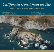 California Coast from the Air : Images of a Changing Landscape by Garry...