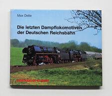 Die letzten Dampflokomotiven der Deutschen Reichsbahn, Max Delie, EK-Verlag 1975