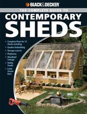Black & Decker The Complete Guide to Contemporary Sheds: Complete plans for...