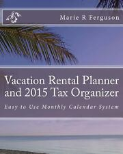 Vacation Rental Planner and 2015 Tax Organizer : Easy to Use Monthly Calendar...