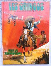 Les Gringos 1 Viva La Revolucion ! EO 1979 Charlier De La Fuente TTBE
