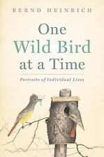 One Wild Bird at a Time : Portraits of Individual Lives by Ber (FREE 2DAY SHIP)