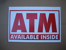 "ATM INSIDE coroplast SIGN 16""x 24"""