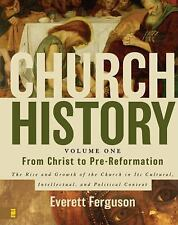 Church History, Volume One: From Christ to Pre-Reformation: The Rise and Growth