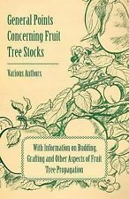 General Points Concerning Fruit Tree Stocks - with Information on Budding,...