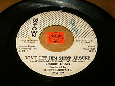 DEBBIE DEAN - DON'T LET HIM SHOP AROUND - A NEW GIRL / LISTEN - MOTOWN POPCORN