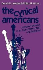 The Cynical Americans: Living and Working in an Age of Discontent and Disillusio