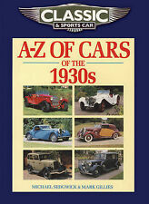 Classic and Sports Car Magazine A-Z of Cars of the 1930s by Michael Sedgwick,...