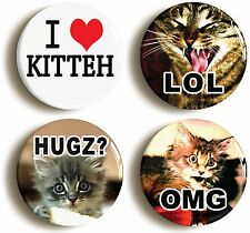 4 x LOL CAT BADGE BUTTON PINS KITTEH (1inch/25mm diameter) CAT KITTEN LOVERS