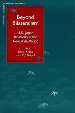 Beyond Bilateralism: U.S.-Japan Relations in the New Asia-Pacific (Contemporary