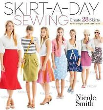 NEW - Skirt-a-Day Sewing: Create 28 Skirts for a Unique Look Every Day