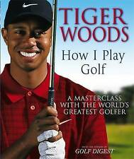 Tiger Woods: How I Play Golf, Tiger Woods