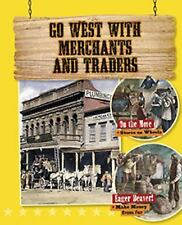 Go West with Merchants and Traders by Cynthia O'Brien (2016, Hardcover)