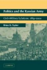 NEW - Politics and the Russian Army: Civil-Military Relations, 1689-2000