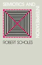 Semiotics and Interpretation Scholes, Robert Paperback
