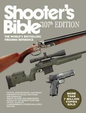 Shooter?s Bible, 107th Edition: The World?s Bestselling Firearms Reference,