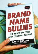 Brand Name Bullies: The Quest to Own and Control Culture Bollier, David Hardcov