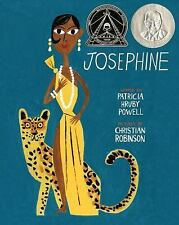 Josephine : The Dazzling Life of Josephine Baker by Patricia Hruby Powell...