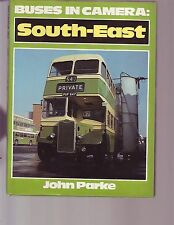 Buses in Camera, South-East by John Parke (1981, Book, Illustrated)
