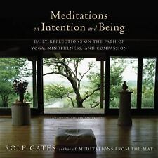 Meditations on Intention and Being: Daily Reflections on the Path of Yoga, Mind