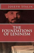 The Foundations of Leninism by Joseph Stalin (2011, Paperback)