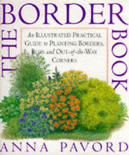 The BORDER Book : An Illustrated Practical Guide to Planting Borders, Beds and O