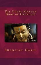 The Great Mantra Book of Orations by Shanjian Dashi (2014, Paperback)