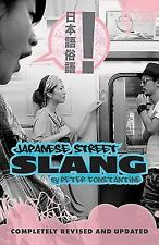 Japanese Street Slang by Peter Constantine (2011, Paperback, Revised)