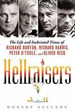 Hellraisers: The Life and Inebriated Times of Richard Burton, Richard Harris, Pe