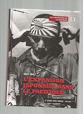 LA SECONDE GUERRE MONDIALE 1939-1945 N°13 EXPANSION JAPONAISE DANS LE PACIFIQUE